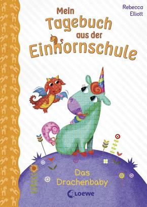 Mein Tagebuch aus der Einhornschule – Das Drachenbaby Band 2