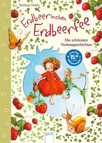 Erdbeerinchen Erdbeerfee – Die schönsten Vorlesegeschichten