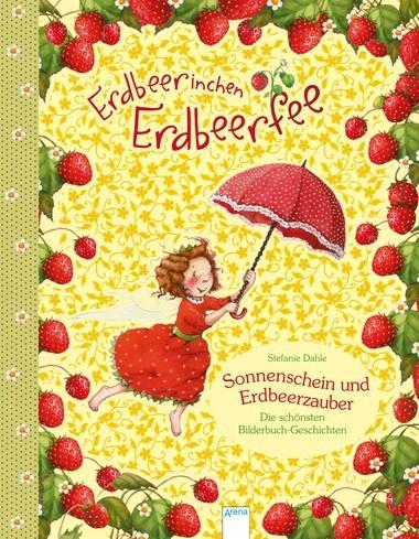 Erdbeerinchen Erdbeerfee – Sonnenschein und Erdbeerzauber