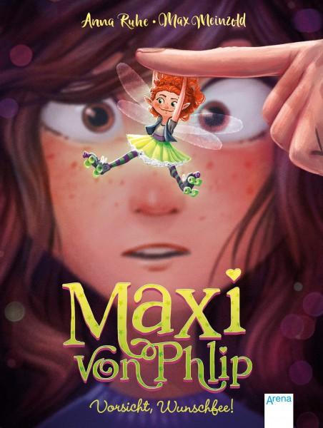 Maxi von Phlip Vorsicht, Wunschfee! Band 1