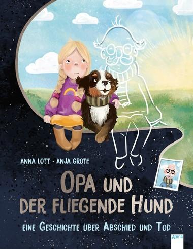 Opa und der fliegende Hund – Eine Geschichte über Abschied und Tod