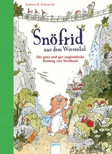 Snöfrid aus dem Wiesental, Bd.1 Die ganz und gar unglaubliche Rettung von Nordland