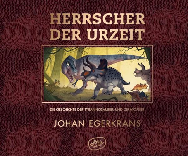Herrscher der Urzeit – Die Geschichte der Tyrannosaurier und Ceratopsier