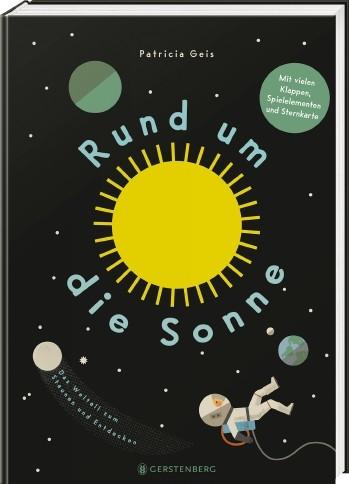 Rund um die Sonne - Das Weltall zum Staunen und Entdecken