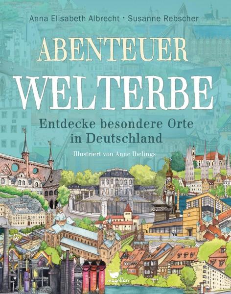 Abenteuer Welterbe Entdecke besondere Orte in Deutschland
