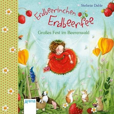 Erdbeerinchen Erdbeerfee - Großes Fest im Beerenwald